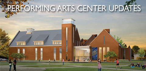 Performing Arts Center Updates